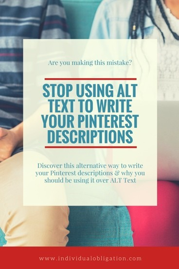 Stop using alt text to write your Pinterest descriptions!