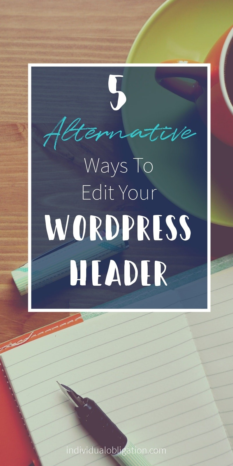 5 alternative ways to edit your WordPress header pinterest