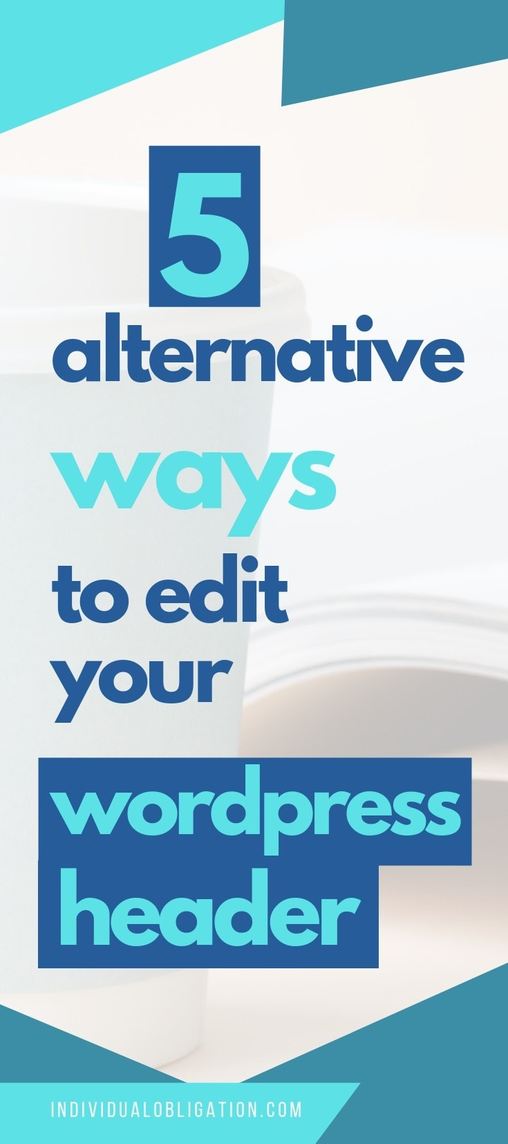 5 alternative ways to edit your WordPress header