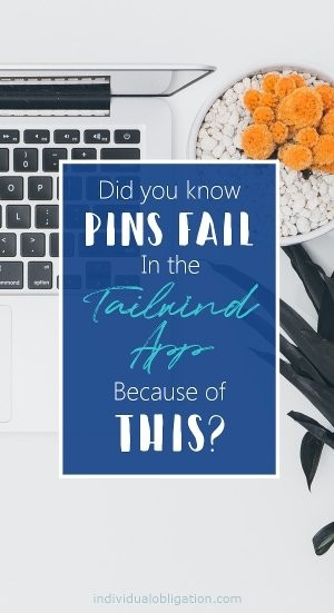 Did you know Pins fail in the tailwindapp because of this?