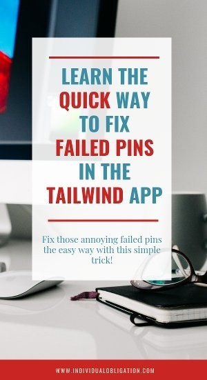 Learn the quick way to fix failed pins in the tailwindapp. Fix those annoying failed pins the easy way with this simple trick!