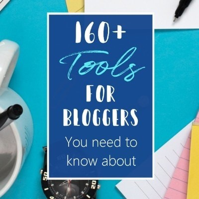 190+ of the Best Tools For Bloggers: Explode & Conquer Your Blog! (Perfect For Beginners)