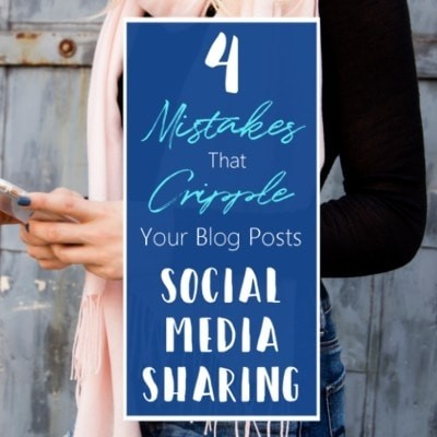 4 mistakes that cripple your blog posts social media sharing