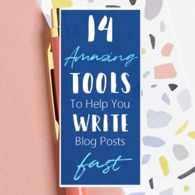14 Amazing Tools To Help You Write Blog Posts Fast