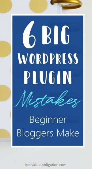 6 Big WordPress Plugin Mistakes Beginner Bloggers Make