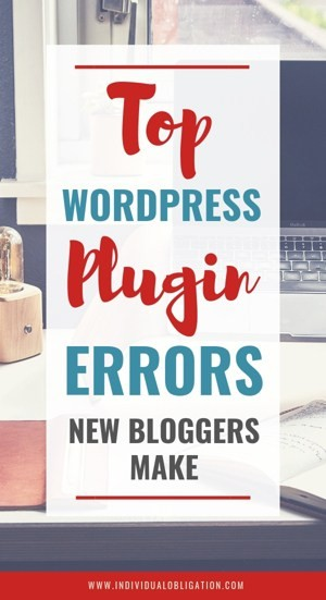Top WordPress Plugin Errors New Bloggers Make