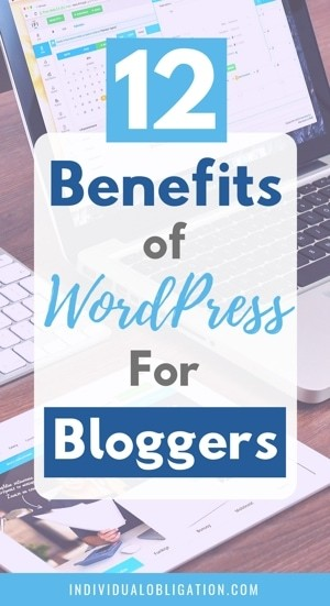 12 Benefits Of WordPress For Bloggers