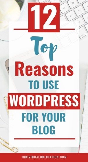 12 Top Reasons To Use WordPress For Your Blog