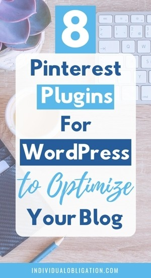 8 Pinterest Plugins For WordPress To Optimize Your Blog