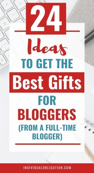 24 Ideas to get the best gifts for bloggers (from a full-time blogger)
