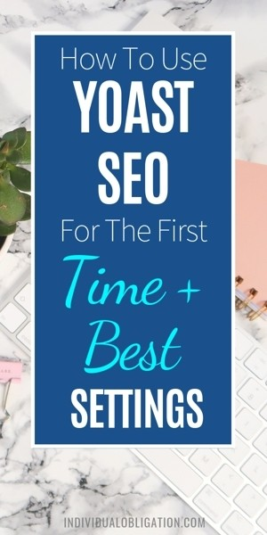 How To Use Yoast Seo For The First Time + Best Settings