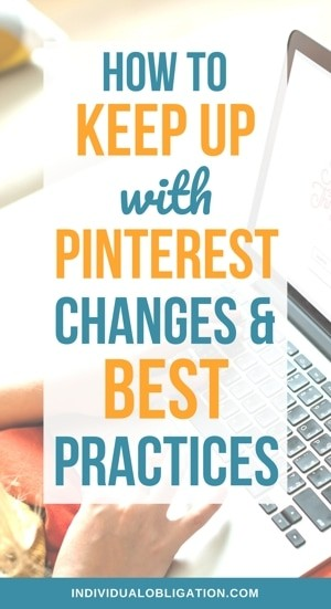 How To Keep Up With Pinterest Changes And Best Practices