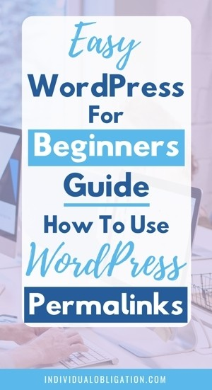 How To Change WordPress Permalinks For Bloggers WordPress For Beginners Blogging Tutorial Guide