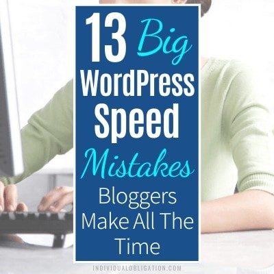 13 Big WordPress Speed Mistakes Bloggers Make All The Time B Featured